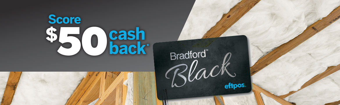 Bradford Black Cash Back
